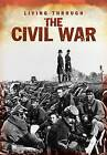 Living Through the Civil War by Bob Rees (Hardback, 2012)
