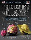 Home Lab: Exciting Experiments for Budding Scientists by Robert Winston (Hardback, 2016)