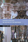 Catholic Revival in the Age of the Baroque: Religious Identity in Southwest Germany, 1550-1750 by Marc R. Forster (Paperback, 2007)