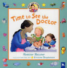 Time to See the Doctor by Heather Maisner (Hardback, 2004)