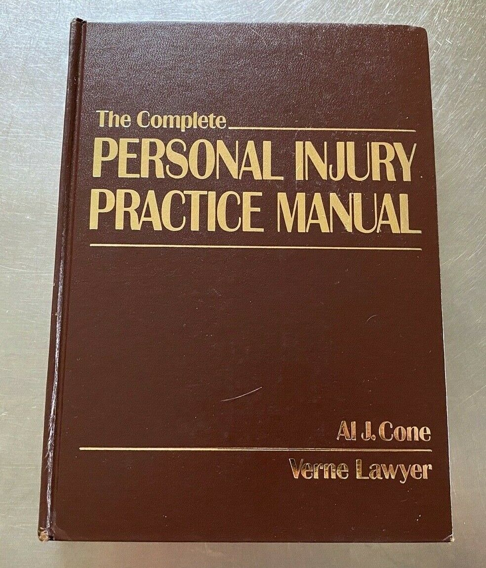The Complete Personal Injury Practice Manual by Verne Lawyer and Al J. Cone#7040 1