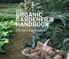 The Organic Gardeners Handbook by Michael Littlewood (Paperback, 2007)