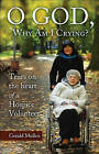 O God, Why Am I Crying?: Tears on the Heart of a Hospice Volunteer by Gerald Mullen (Paperback / softback, 2010)