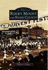 Rocky Mount and Nash County by Monika S Fleming (Paperback / softback, 1998)