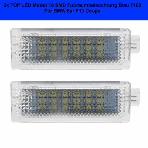 Blau 2x LED Modul 18 SMD Fußraumbeleuchtung BMW 6er F13 Coupe 7105