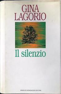 IL SILENZIO  LAGORIO GINA MONDADORI 1993 SCRITTORI ITALIANI