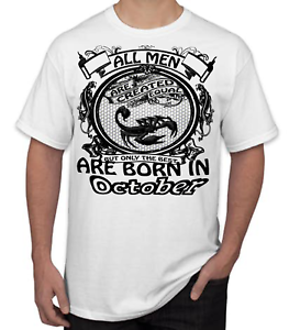 Mens T-shirt All Men Created Equal But Best Born In october birthday gift funny