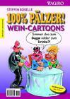 100% Pälzer! Wein-Cartoons von Steffen Boiselle (2015, Taschenbuch)