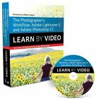 The Photographer's Workflow: Adobe Lightroom 5 and Photoshop CC: Learn by Video by Mikkel Aaland (Mixed media product, 2013)
