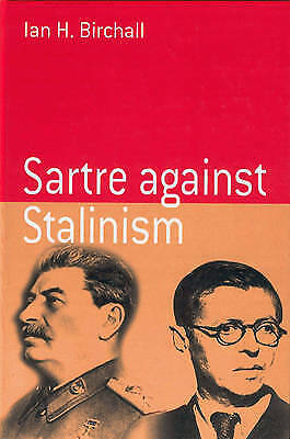 Sartre Against Stalinism by Ian Birchall (Paperback, 2004)