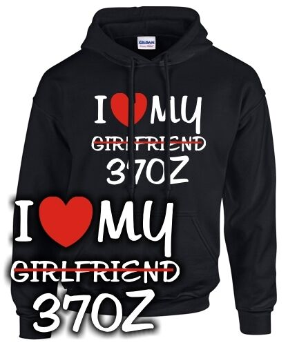 HOODIE  I LOVE MY girlfriend 370Z  Tuning nissan Treffen  SATIRE SWEATSHIRT | Haltbar