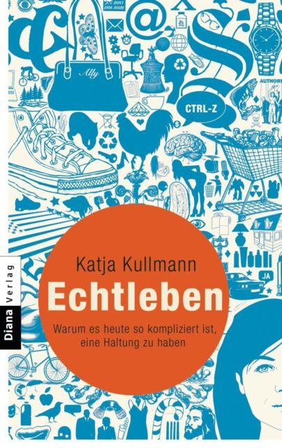 Echtleben von Katja Kullmann, UNGELESEN