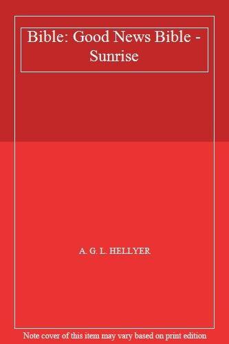 Bible: Good News Bible - Sunrise,A. G. L. HELLYER