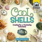 Cool Shells: Creating Fun and Fascinating Collections! by Mary Elizabeth Salzmann (Hardback, 2006)