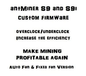 Details about antMiner S9 / S9i Custom Firmware (NO FEES)