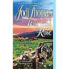 A Whispering Mountain Novel Ser.: Wild Texas Rose 6 by Jodi Thomas (2012, Paperback)