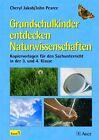 Grundschulkinder entdecken Naturwissenschaft 3/4 1 von John Pearce und Cheryl Jakab (2007, Geheftet)