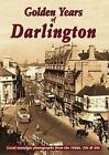 Golden Years of Darlington by True North Books Ltd. (Paperback, 1998)