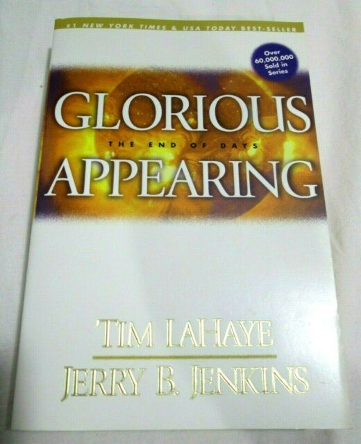 Glorious Appearing: The End of Days (Left Behind) by Jerry B. Jenkins, Tim LaHay