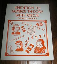 Invitation To Number Theory With Pascal by Donald D. Spencer Softcover Book