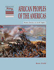 African Peoples of the Americas: From Slavery to Civil Rights by Ron Field (Paperback, 1995)