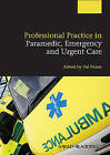 Professional Practice in Paramedic, Emergency and Urgent Care by Valerie Nixon (Paperback, 2013)