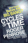 Cycles of Time: An Extraordinary New View of the Universe by Roger Penrose (Paperback, 2011)