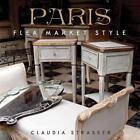 Paris : Flea Market Style by Claudia Strasser (2013, Hardcover)