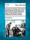 Answers for Thomas Lord Erskine, David Erskine of Dun Esq.; And the Feuars and Purchasers from Them; To the Petition of John Galloway of Burrow-Meadow by Anonymous (Paperback / softback, 2011)