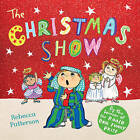 The Christmas Show by Rebecca Patterson (Paperback, 2013)