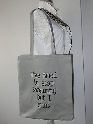 Novelty Tote Bag - Ive Tried to Stop Swearing but I C*nt - Tote Shopping Bag