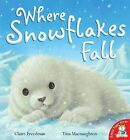 Where Snowflakes Fall by Claire Freedman (Paperback, 2010)