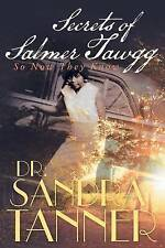 Secrets of Salmer Tawgg: So Now They Know by Dr Sandra Tanner (Paperback /...
