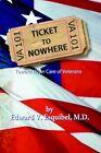 Ticket to Nowhere by Edward V Esquibel M D 9781420812336 Hardback 2005
