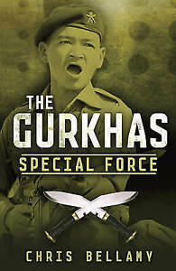 The-Gurkhas-Special-Force-by-Chris-Bellamy-Hardback-2011