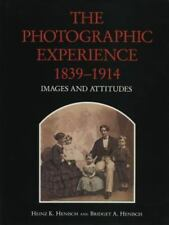 The Photographic Experience 1839-1914: Images and Attitudes-ExLibrary