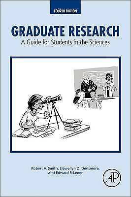 Graduate Research: A Guide for Students in the Sciences by Llewellyn D....