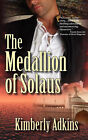The Medallion of Solaus by Kimberly Adkins (Paperback / softback, 2007)