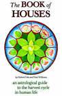 The Book of Houses: An Astrological Guide to the Harvest Cycle in Human Life by Paul Williams, Robert Cole (Paperback, 1999)