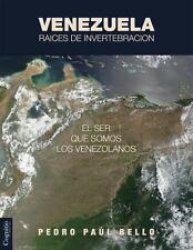 Venezuela : El Ser Que Somos Los Venezolanos: Raíces de Invertebración by...