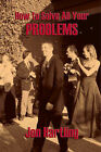 How to Solve All Your Problems by Jon Hartling (Paperback, 2005)