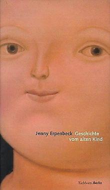 Geschichte vom alten Kind von Erpenbeck, Jenny   Buch   Zustand gut