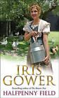 Halfpenny Field by Iris Gower (Paperback, 2005)