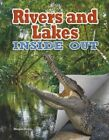Rivers and Lakes Inside Out by Megan Kopp, James Bow (Paperback, 2015)