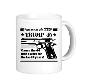 Funny Donald Trump 45 Coffee Mug President Gun Rights Cup Coffee Mugs