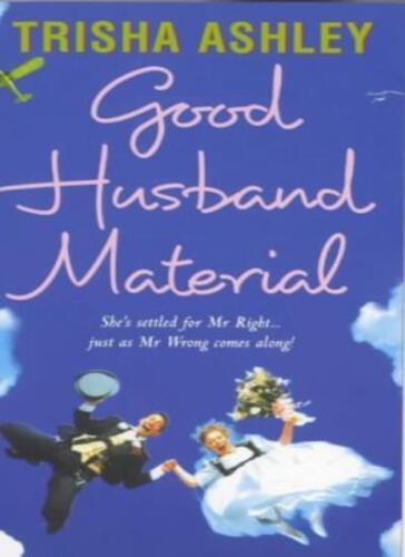 1 of 1 - Good Husband Material By Trisha Ashley. 9780749931827
