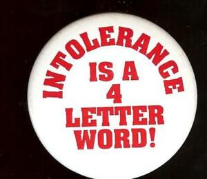 INTOLERANCE-is-a-4-LETTER-WORD-old-pin-Anti-HATE-Crime-pinback-button