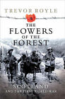 The Flowers of the Forest: Scotland and the First World War by Trevor Royle (Paperback, 2007)