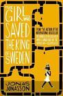 The Girl who Saved the King of Sweden von Jonas Jonasson (2015, Taschenbuch)