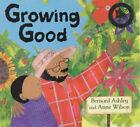 Growing Good by Bernard Ashely, Bernard Ashley (Paperback, 2000)